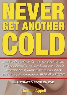 Never Get Another Cold 9780963233950