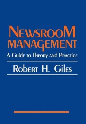 Newsroom Management: A Guide to Theory and Practice 9780962109409