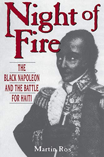 Night of Fire: The Black Napoleon and the Battle for Haiti 9780962761379
