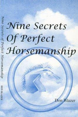 Nine Secrets of Perfect Horsemanship 9780966012712