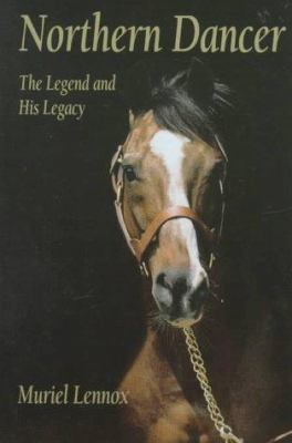 Northern Dancer: The Legend and His Legacy 9780969902508