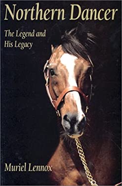 Northern Dancer: The Legend and His Legacy 9780969902515