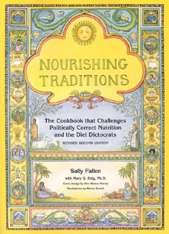 Nourishing Traditions: The Cookbook That Challenges Politically Correct Nutrition and the Diet Dictocrats 9780967089737