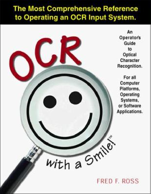 OCR with a Smile!: An Operator's Guide to Optical Character Recognition 9780966590401