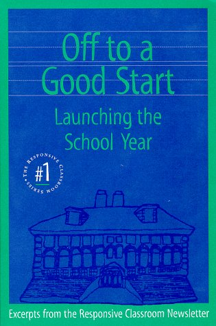 Off to a Good Start: Launching the School Year 9780961863661