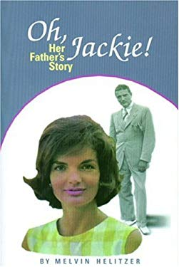 Oh Jackie!: Her Father's Story 9780963038739