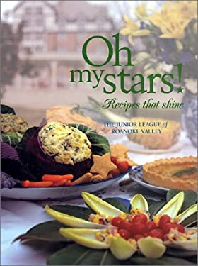 Oh My Stars!: Recipes That Shine 9780967949703