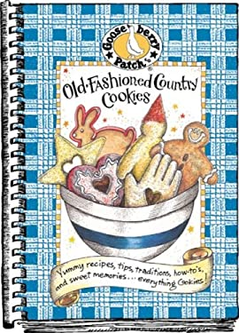 Old-Fashioned Country Cookies: Yummy Recipes, Tips, Traditions, How-To's & Sweet Memories...Everything Cookies! 9780963297822