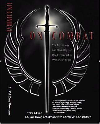 On Combat: The Psychology and Physiology of Deadly Conflict in War and in Peace 9780964920545