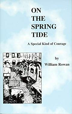 On the Spring Tide: A Special Kind of Courage 9780966286045