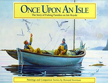 Once Upon an Isle: The Story of Fishing Families on Isle Royale 9780962436932