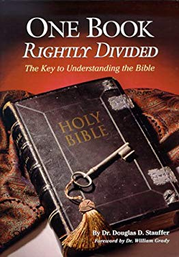 One Book Rightly Divided: The Key to Understanding the Bible 9780967701615