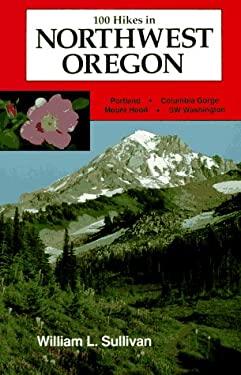 One Hundred Hikes in Northwest Oregon