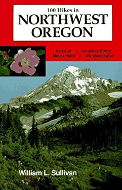 One Hundred Hikes in Northwest Oregon