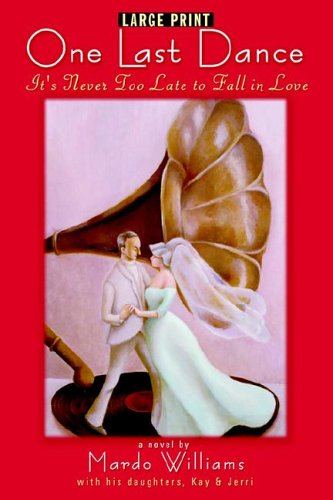 One Last Dance: It's Never Too Late to Fall in Love (Large Print) 9780964924154