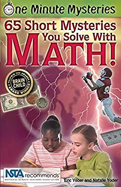 65 Short Mysteries You Solve with Math! 9780967802008