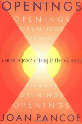 Openings: A Guide to Psychic Living in the Real World 9780964493605
