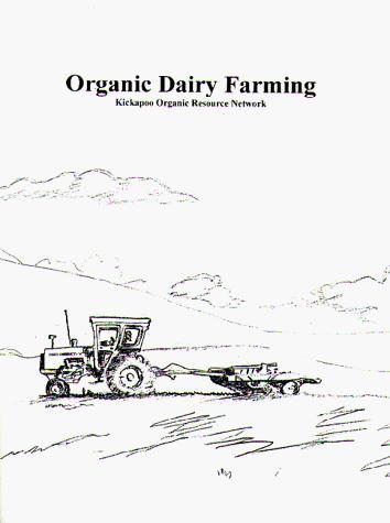 Organic Dairy Farming: Kickapoo Organic Resource Network
