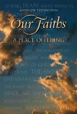 Our Faiths: A Peace Offering 9780966146035