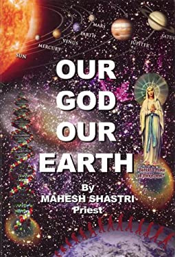 Our God Our Earth: Behold, I Make All Things New 9780967838199