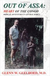 Out of Assa: Heart of the Congo, Medical Adventures in Central Africa 4308122