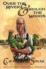 Over the River & Through the Woods: The Best Short Fiction of Clifford D. Simak