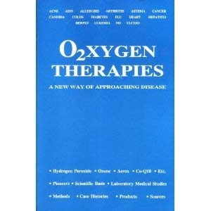 Oxygen Therapies: A New Way of Approaching Disease 9780962052705