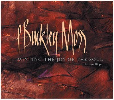 P Buckley Moss: Painting the Joy of the Soul 9780964687097