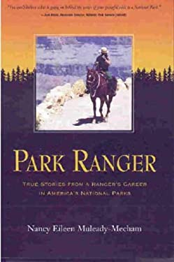 Park Ranger: True Stories from a Ranger's Career in America's National Parks 9780967459547