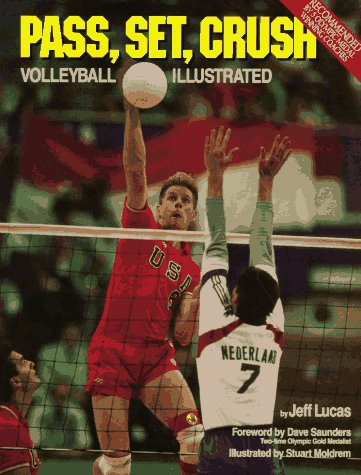 Pass, Set, Crush: Volleyball Illustrated 9780961508869