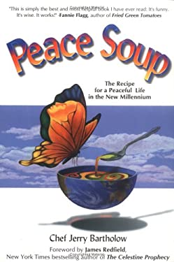 Peace Soup: The Recipe for a Peaceful Life in the New Millennium [With CD] 9780967900506