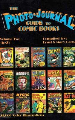 Photo-Journal Guide to Comics Volume 2 (K-Z) 9780962332821
