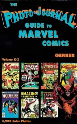 Photo-Journal Guide to Marvel Comics Volume 4 (K-Z) 9780962332852