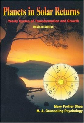 Planets in Solar Returns: Yearly Cycles of Transformation and Growth 9780962662683