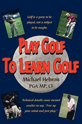 Play Golf to Learn Golf 9780962021497
