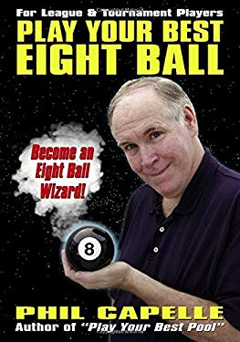 Play Your Best Eight Ball: For League & Tournament Players 9780964920477