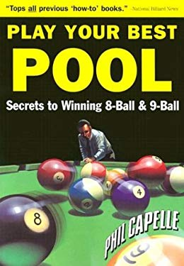 Play Your Best Pool: Secrets to Winning Eight Ball & Nine Ball for All Players 9780964920408