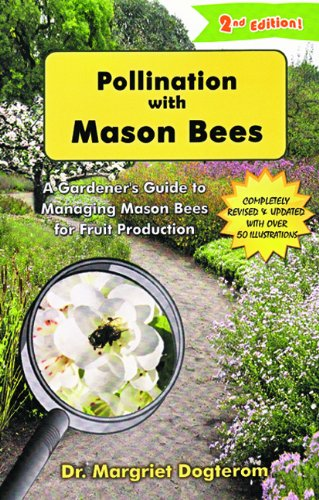 Pollination with Mason Bees: A Gardener's Guide to Managing Mason Bees for Fruit Production 9780968935736