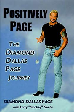 Positively Page: The Diamond Dallas Page Journey 9780967992204