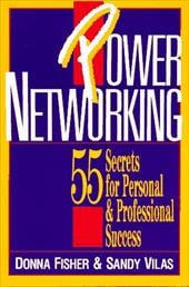 Power Networking: 55 Secrets to Personal & Professional Success 4277174