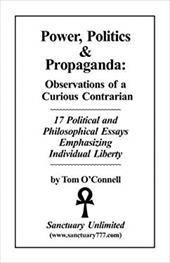 Power, Politics & Propaganda: Observations of a Curious Contrarian