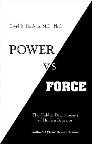 Power Vs Force: The Hidden Determinants of Human Behavior 9780964326118