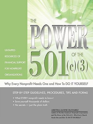 The Power of the 501(c)(3): Why Every Nonprofit Needs One and How to DO IT YOURSELF 9780967090931