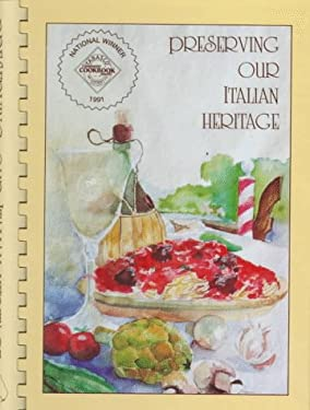 Preserving Our Italian Heritage: A Cookbook 9780962930300