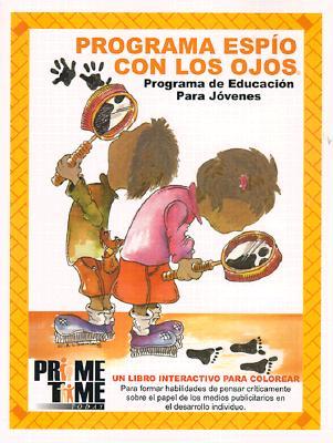 Programa Espio Con los Ojos: Programa de Educacion Para Jovenes, un Libro Interactivo Para Colorear Para Former Habilidades de Pensar Criticamente  = 9780967661629
