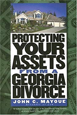 Protecting Your Assets from a Georgia Divorce 9780965927369