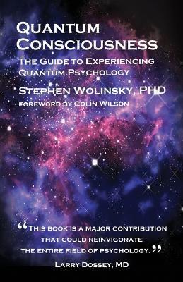 Quantum Consciousness: The Guide to Experiencing Quantum Psychology 9780962618482