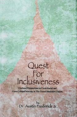 Quest for Inclusiveness: Firsthand Perspectives on Cross-Racial and Cross-Cultural Ministry in the United Methodist Church