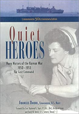 Quiet Heroes: Navy Nurses of the Korean War 1950-1953, Far East Command 9780961522186