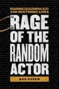 Rage of the Random Actor 9780963910356